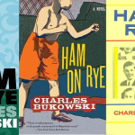 Top 10 Quotes from the Charles Bukowski Novel Ham on Rye