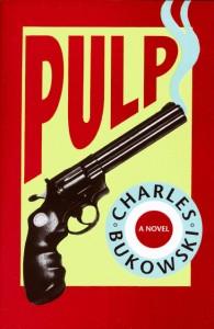 Charles Bukowski Pulp Quotes