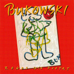 Charles Bukowski Poetry Reading Album Receives Vinyl Re-Release