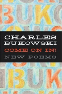 charles bukowski come on in