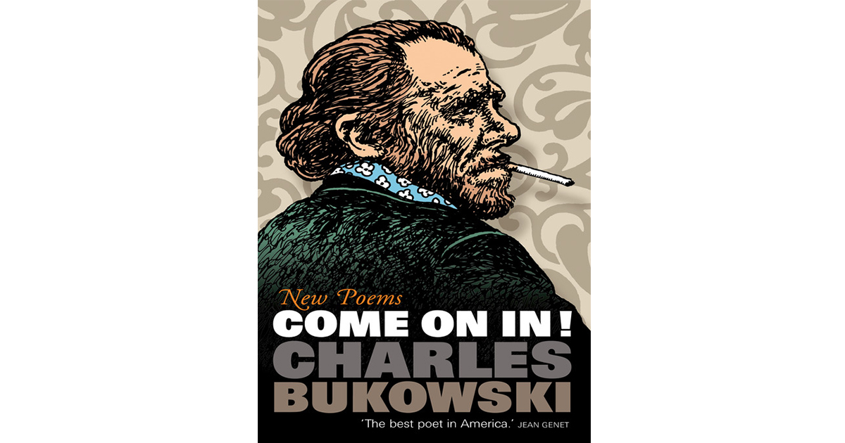 come on in bukowski poem