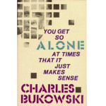"Charles Bukowski Poem ""the wine of forever"""
