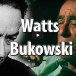 Charles Bukowski and Alan Watts on How to Live a Good Life