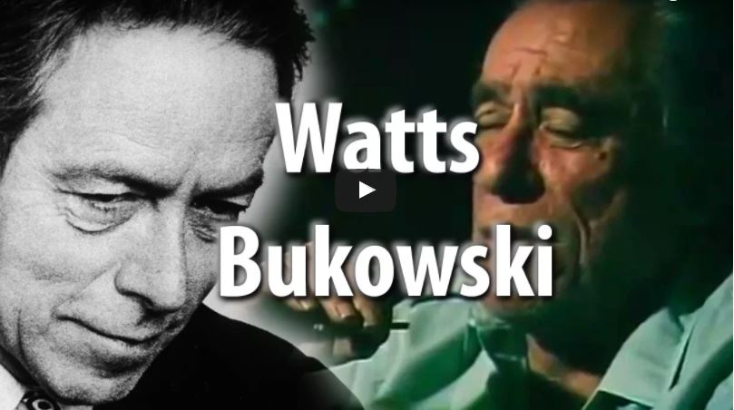 Charles Bukowski and Alan Watts on How to Live a Good Life